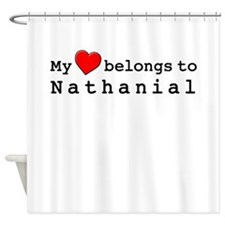 My Heart Belongs To Nathanial Shower Curtain