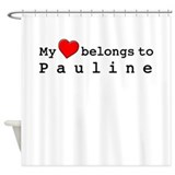My Heart Belongs To Pauline Shower Curtain