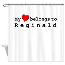 My Heart Belongs To Reginald Shower Curtain