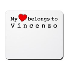 My Heart Belongs To Vincenzo Mousepad