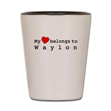 My Heart Belongs To Waylon Shot Glass