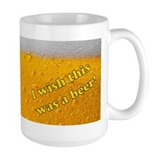 I Wish This Was a Beer Mug