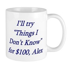 Things I dont know.jpg Mug