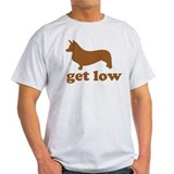 Get Low Corgi T-Shirt