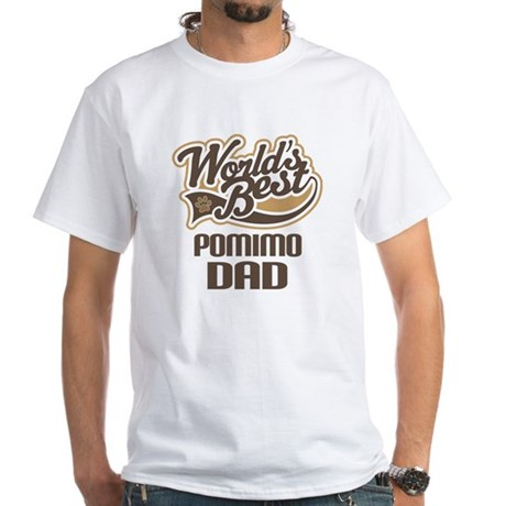 Pomimo Dog Dad White T-Shirt