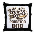 Pomston Dog Dad Throw Pillow