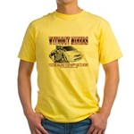 Without Miners Happy Ass Yellow T-Shirt