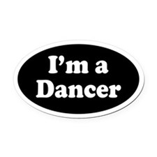 Im a Dancer Oval Car Magnet