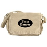 Im a Dancer Messenger Bag
