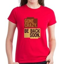 Gone crazy. Be back soon. Tee