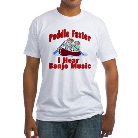 Paddle Faster I Hear Banjo Mu Fitted T-Shirt