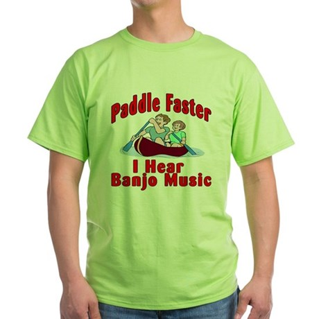 Paddle Faster I Hear Banjo Mu Green T-Shirt