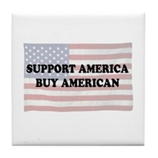 Support America - Buy American Tile Coaster