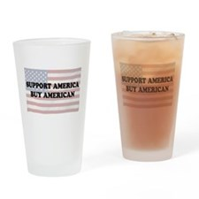Support America - Buy American Drinking Glass