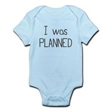 I Was Planned (1) Infant Bodysuit