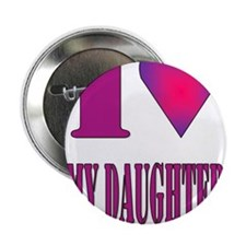 "I heart daughter 2.25"" Button"