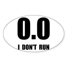 I Do Not Run Decal