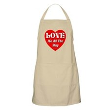 LOVE Me All The Way Apron