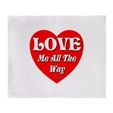 LOVE Me All The Way Throw Blanket