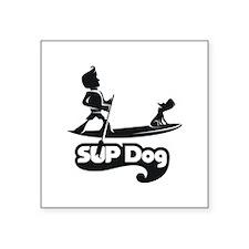 "SUP DOG 7 Square Sticker 3"" x 3"""