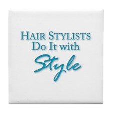 Hair Stylists Do It with Style Tile Coaster