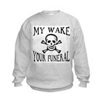 My Wake, Your Funeral Kids Sweatshirt