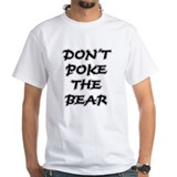 Don't Poke The Bear Shirt