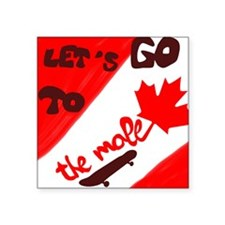 "Let's go to the mall Square Sticker 3"" x 3"""