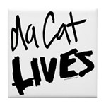Da Cat LIVES Tile Coaster