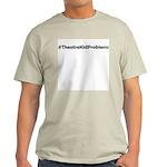 #TheatreKidProblems Light T-Shirt