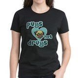 PUGS Not DRUGS! Tee