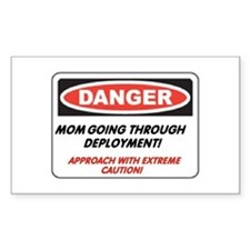 Mom going thru Deployment!.. Rectangle Decal
