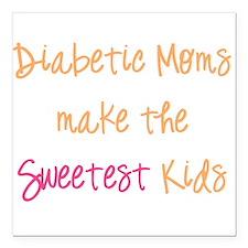 Diabetic Moms Make the Sweetest Kids Square Car Ma
