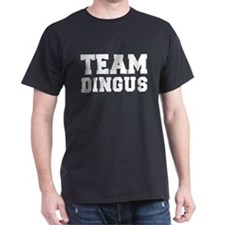 TEAM DINGUS T-Shirt