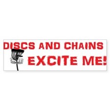 Discs and Chains Excite Me Bumper Sticker