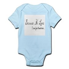 Because He Lives Infant Bodysuit