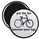 Bike: Fun Between Your Legs Magnet