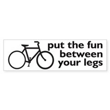 Bike: Fun Between Your Legs Bumper Sticker