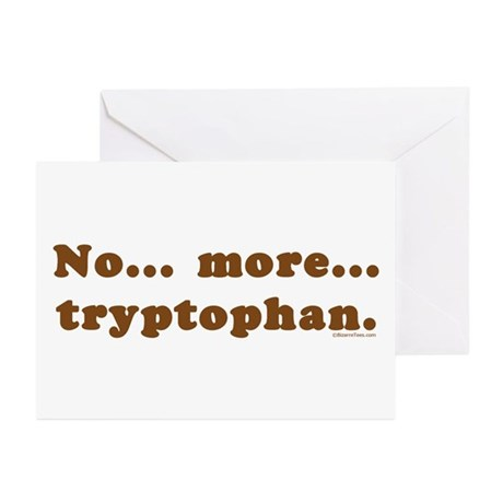 No more tryptophan Greeting Cards (Pk of 10)