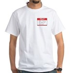 John Jacob Jingleheimer Schmidt White T-Shirt