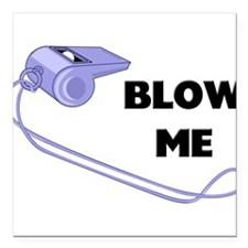 "FIN-whistle-blow-me.png Square Car Magnet 3"" x 3"""