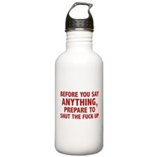Prepare To Shut The Fuck Up Water Bottle