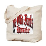 Ye Old Fart's Wife Tote Bag