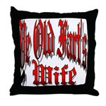 Ye Old Fart's Wife Throw Pillow