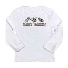 MUST BUILD! Long Sleeve Infant T-Shirt