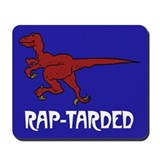 Rap-tarded Mousepad