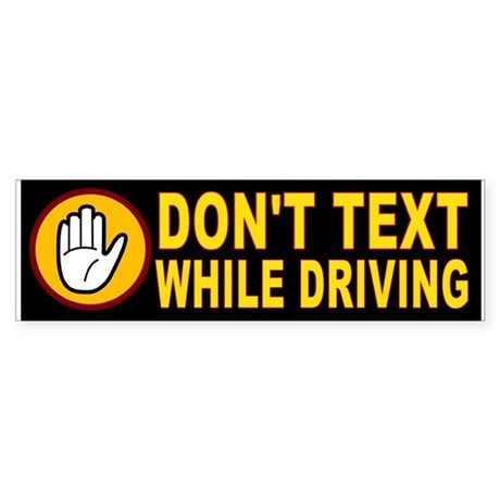 DON'T TEXT AND DRIVE Sticker (Bumper 50 pk)