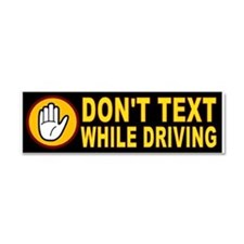 DON'T TEXT AND DRIVE Car Magnet 10 x 3