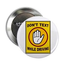 "DON'T TEXT AND DRIVE 2.25"" Button (10 pack)"