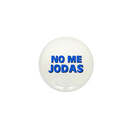 NO ME JODAS Mini Button